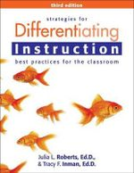 Strategies for Differentiating Instruction : Best Practices for the Classroom - Julia Roberts