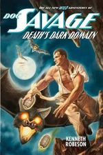 Doc Savage : Death's Dark Domain - Kenneth Robeson
