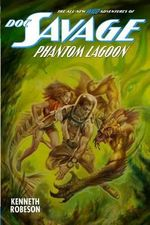 Doc Savage : Phantom Lagoon - Kenneth Robeson