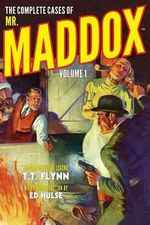 The Complete Cases of Mr. Maddox, Volume 1 - T T Flynn
