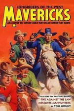 Mavericks : Longriders of the West, Volume 1 - Tom Mount