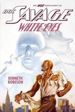 Doc Savage : White Eyes - Kenneth Robeson