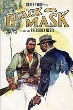 Street Wolf : The Black Mask Stories of Frederick Nebel - Frederick Nebel