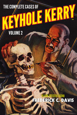 The Complete Cases of Keyhole Kerry, Volume 2 - Frederick C Davis