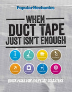 When Duct Tape Just Isn't Enough : Quick Fixes for Everyday Disasters - C.J. Petersen
