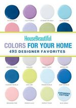 House Beautiful Colors for Your Home : 493 Designer Favorites
