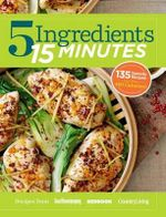 5 Ingredients 15 Minutes : Simple, Fast & Delicious Recipes - Country Living