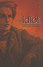 The Idiot - Fyodor Mikhailovich Dostoevsky