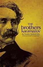 The Brothers Karamazov - Fyodor Mikhailovich Dostoevsky