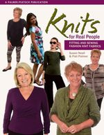 Knits for Real People : Fitting and Sewing Fashion  Knit Fabrics - Susan Neall