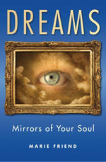 Dreams : Mirrors of Your Soul - Marie Friend