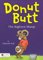 Donut Butt : The Bighorn Sheep - Deborah Hull