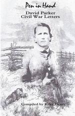 Pen in Hand : David Parker Civil War Letters
