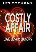 Costly Affair : Love, Lies and Liaisons - Les Cochran