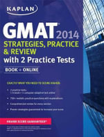 Kaplan GMAT 2014 Strategies, Practice, and Review with 2 Practice Tests 2014 - Kaplan