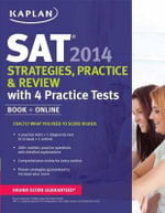 Kaplan SAT 2014 Strategies, Practice, and Review with 4 Practice Tests : Book + Online - Kaplan