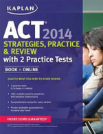 Kaplan Act Strategies, Practice, and Review with 2 Practice Tests 2014 - Kaplan