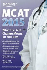 MCAT 2015 : What the Test Change Means for You - Kaplan
