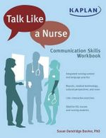 Talk Like A Nurse : Communication Skills Workbook for Nurses in Training - Susan Dandridge Bosher