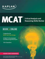 Kaplan MCAT Critical Analysis and Reasoning Skills Review : Created for MCAT 2015 - Kaplan
