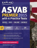 Kaplan ASVAB Premier 2015 with 6 Practice Tests : Book + DVD + Online + Mobile - Kaplan