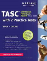 Kaplan Tasc(r) Strategies, Practice, and Review 2015 with 2 Practice Tests : Book + Online + Videos + Mobile - Kaplan