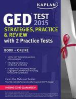 Kaplan GED(R) Test 2015 Strategies, Practice, and Review with 2 Practice Tests : Book + Online - Caren Van Slyke