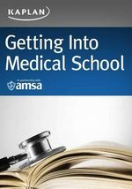 Getting Into Medical School - Kaplan