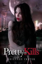 Pretty When She Kills - Rhiannon Frater