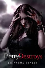 Pretty When She Destroys - Rhiannon Frater