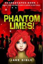 Scarescapes Book One : Phantom Limbs! - Jake Bible