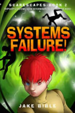 Scarescapes Book Two : Systems Failure! - Jake Bible