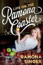 Life on the Ramona Coaster - Ramona Singer