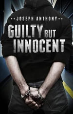 Guilty But Innocent - Joseph Anthony