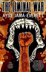 The Liminal War : A Novel - Ayize Jama-Everett