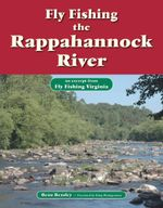Fly Fishing the Rappahannock River : An Excerpt from Fly Fishing Virginia - Beau Beasley