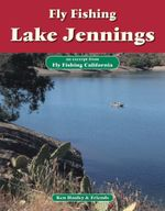 Fly Fishing Lake Jennings : An Excerpt from Fly Fishing California - Ken Hanley