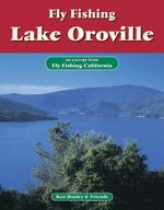 Fly Fishing Lake Oroville : An Excerpt from Fly Fishing California - Ken Hanley
