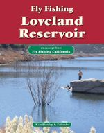 Fly Fishing Loveland Reservoir : An Excerpt from Fly Fishing California - Ken Hanley