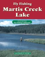 Fly Fishing Martis Creek Lake : An Excerpt from Fly Fishing California - Ken Hanley