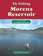 Fly Fishing Morena Reservoir : An Excerpt from Fly Fishing California - Ken Hanley