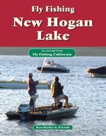 Fly Fishing New Hogan Lake : An Excerpt from Fly Fishing California - Ken Hanley