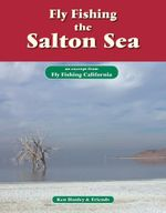 Fly Fishing the Salton Sea : An Excerpt from Fly Fishing California - Ken Hanley