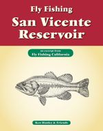 Fly Fishing San Vicente Reservoir : An Excerpt from Fly Fishing California - Ken Hanley