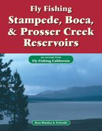Fly Fishing Stampede, Boca & Prosser Creek Reservoirs : An Excerpt from Fly Fishing California - Ken Hanley