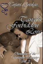 Tanar's Forbidden Love : Chronicles of the Vampire Society - Topaz Jordyn