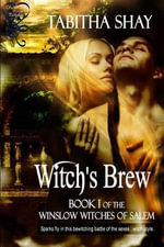 Witch's Brew : Book 1 of the Winslow Witch's of Salem - Tabitha Shay
