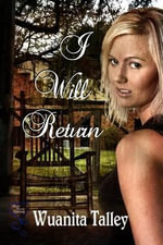 I Will Return - Wuanita Talley
