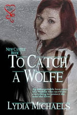 To Catch a Wolfe (New Castle Series 3) - Lydia Michaels