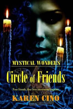 Mystical Wonders : Circle of Friends - Karen Cino